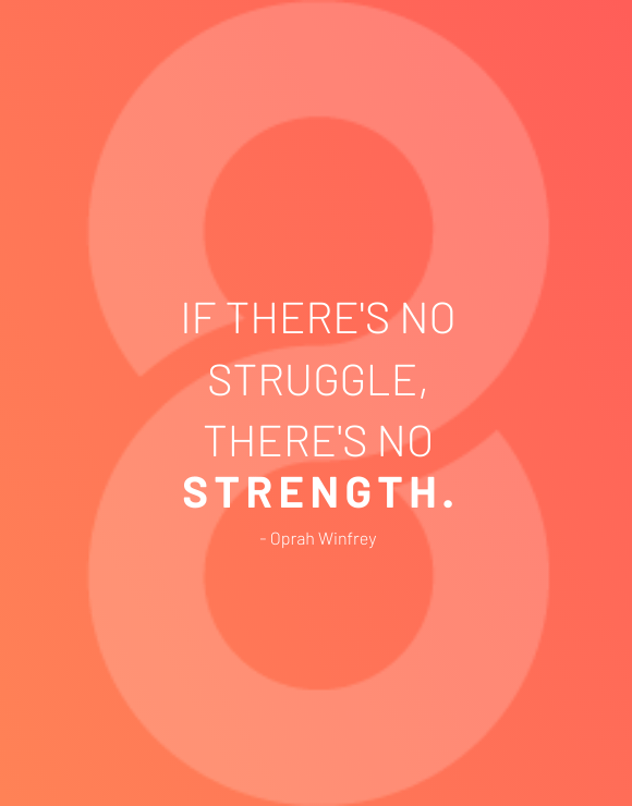 Inspirational quote by Oprah Winfrey about staying strong through your struggles